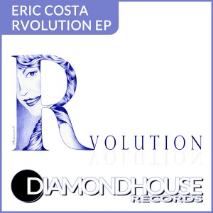Eric Costa - Rvolution EP [Diamondhouse]