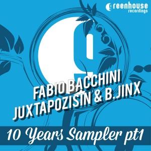 Fabio Bacchini, Juxtapozishin & B.Jinx - 10 Years Sampler PT1 [Greenhouse Recordings]