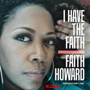 Faith Howard - I Have The Faith [Kingdom]