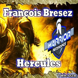 Francois Bresez - Hercules [The Warrior Recordings]