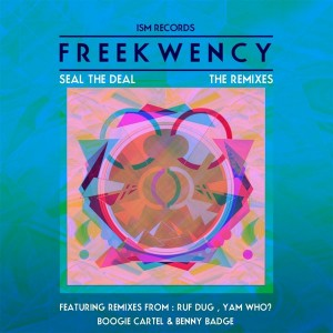 Freekwency - Seal the Deal (The Remixes) [Ism Recordings]