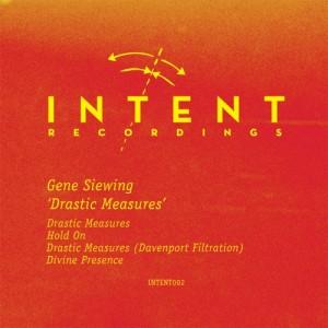 Gene Siewing - Drastic Measures [Intent Recordings]