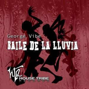 George Vibe - Baile De La Lluvia [House Tribe Records]
