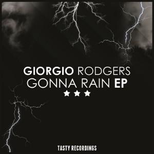 Giorgio Rodgers - Gonna Rain EP [Tasty Recordings Digital]