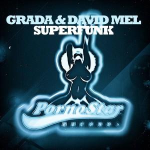 Grada & David Mel - Superfunk [PornoStar Records]