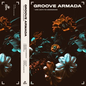 Groove Armada - Love Lights the Underground [Om Records]