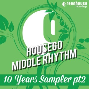 Housego, Middle Rhythm - 10 Years Sampler PT2 [Greenhouse Recordings]