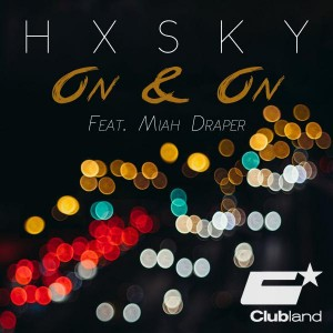 Hxsky feat. Miah Draper - On & On [Clubland Records]