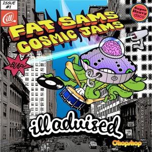 Ill Advised - Fat Sams Cosmic Jams [Chopshop Music]