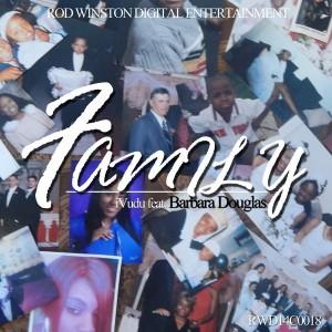 Ivudu feat. Barbara Douglas - Family [Rod Winston Digital Entertainment]