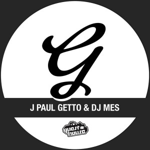 J Paul Getto & DJ Mes - The Right Thing [Guesthouse]