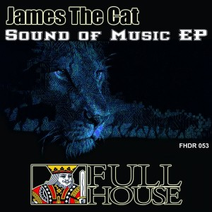 James The Cat - Sound Of Music EP [Full House Digital Recordings]