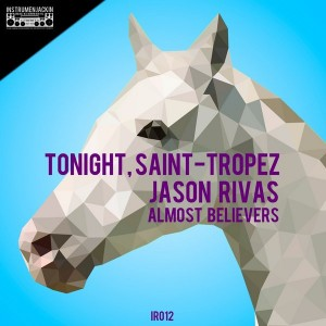 Jason Rivas & Almost Believers - Tonight, Saint-Tropez [Instrumenjackin Records]
