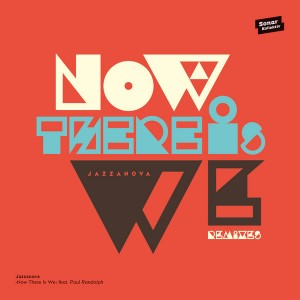 Jazzanova feat. Paul Randolph - Now There Is We (Remixes) [Sonar Kollektiv]