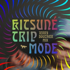 Jerry Bouthier - Kitsuné Trip Mode [Kitsune]