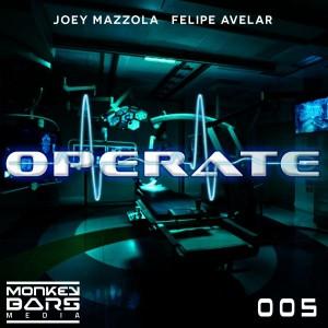 Joey Mazzola & Felipe Avelar - Operate [Monkey Bars Media]