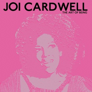 Joi Cardwell - The Art of Being [curly gurly]