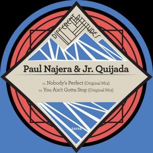 Jr. Quijada & Paul Najera - Nobody's Perfect EP [Different Attitudes]