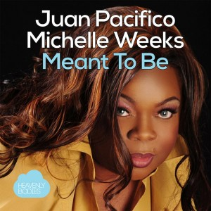 Juan Pacifico & Michelle Weeks - Meant to Be [Heavenly Bodies Records]