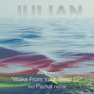 Julian - Wake From Your Sleep EP [incl. Pazkal Remix] [King Street]