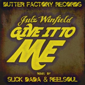 Julz Winfield - Give It To Me [Butter Factory Records]