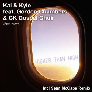 Kai & Kyle feat. Gordon Chambers - Higher Than High [incl. Sean McCabe Remix] [King Street]