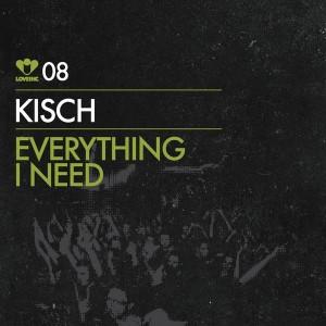 Kisch - Everything I Need [Love Inc]