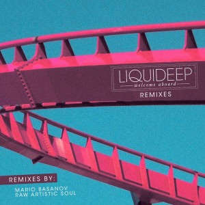 Liquideep - Welcome Aboard Remixes [Mentalwave]