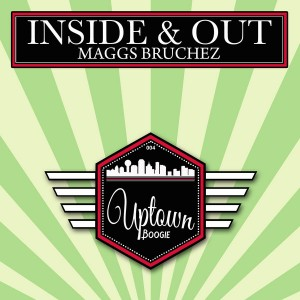 Maggs Bruchez - Inside & Out [Uptown Boogie]