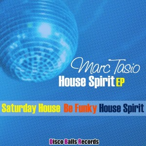 Marc Tasio - House Spirit EP [Disco Balls Records]