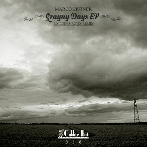 Marco Kistner - Grayny Days EP [Cabbie Hat Recordings]