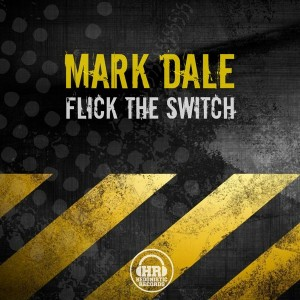 Mark Dale - Flick The Switch [Hedonistic Records]