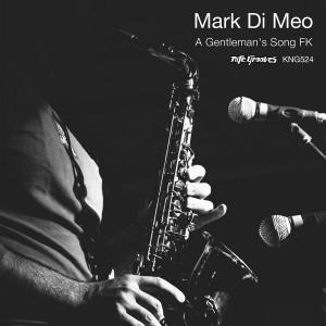 Mark Di Meo  - A Gentleman's Song FK [incl. Cristian Vinci Remix] [Nite Grooves]