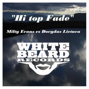 Milty Evans vs Dovydas Lietuva - Hi Top Fade [Whitebeard Records]