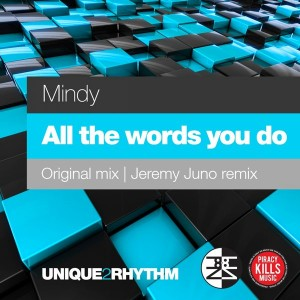Mindy - All The Words You Do [Unique 2 Rhythm]