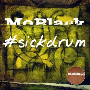 MoBlack - #Sickdrum [MoBlack Records]