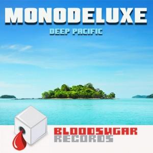 Monodeluxe - Deep Pacific [Bloodsugar]