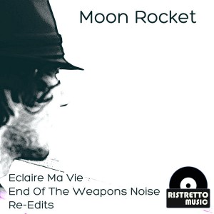 Moon Rocket - Moon Rocket Re-Edits [Ristretto Music]