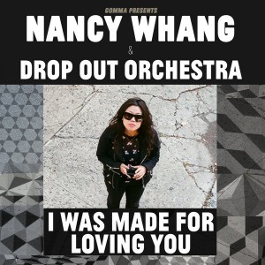 Nancy Whang & Drop Out Orchestra - I Was Made for Loving You [Gomma]