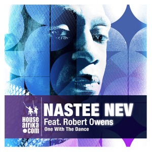 Nastee Nev feat. Robert Owens - One With The Dance [House Afrika]