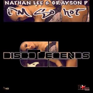 Nathan Lee & Grayson P - I'm so Hot [Disco Legends]