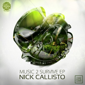 Nick Callisto - Music 2 Survive EP [Doin Work Records]
