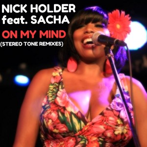 Nick Holder feat. Sacha - On My Mind (Stereo Tone Remixes) [DNH]