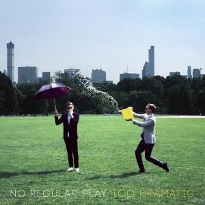 No Regular Play - Too Dramatic [Wolf + Lamb Records]
