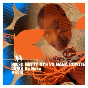 Nutty Nys vs Nana Coyote  - Ke Nako [House Afrika]