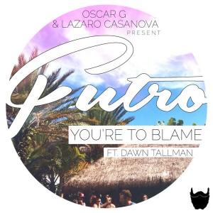 Oscar G & Lazaro Casanova feat. Dawn Tallman - You're To Blame [Nervous]