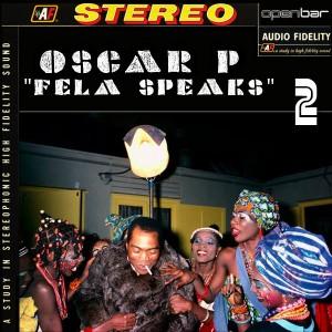 Oscar P - Fela Speaks Part 2 [Open Bar Music]