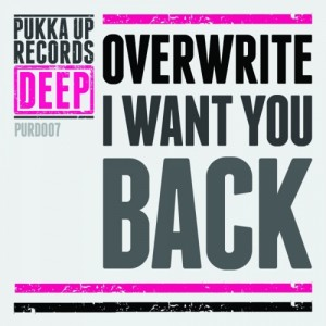 Overwrite - I Want You Back [Pukka Up Records Deep]
