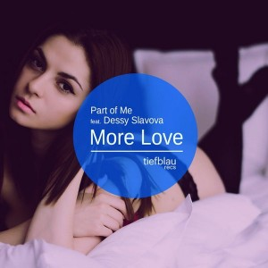 Part Of Me & Dessy Slavova - More Love [Tiefblau Records]