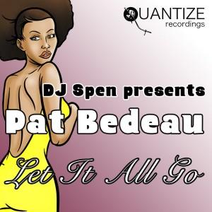 Pat Bedeau - Let It All Go [Quantize Recordings]